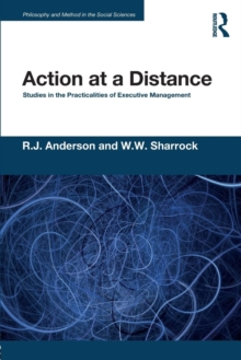 Action at a Distance : Studies in the Practicalities of Executive Management, Paperback Book