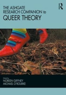 The Ashgate Research Companion to Queer Theory, Paperback Book