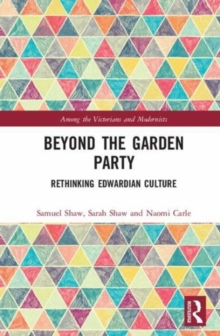 Edwardian Culture : Beyond the Garden Party, Hardback Book