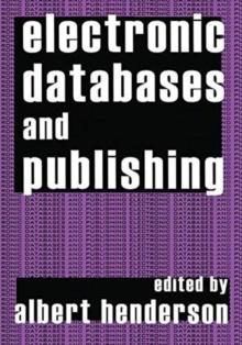 Electronic Databases and Publishing, Hardback Book