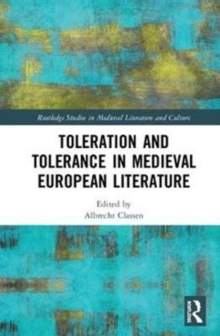 Toleration and Tolerance in Medieval European Literature, Hardback Book