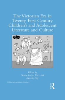 The Victorian Era in Twenty-First Century Children's and Adolescent Literature and Culture, Hardback Book