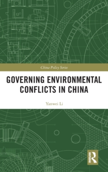 Governing Environmental Conflicts in China, Hardback Book