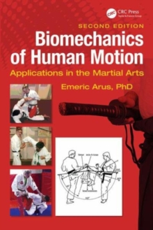 Biomechanics of Human Motion : Applications in the Martial Arts, Second Edition, Hardback Book