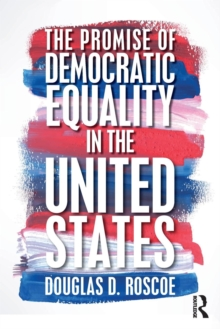 The Promise of Democratic Equality in the United States, Paperback Book
