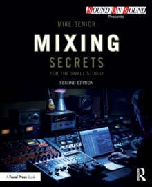 Mixing Secrets for  the Small Studio, Paperback / softback Book