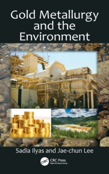 Gold Metallurgy and the Environment, Hardback Book