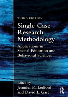 Single Case Research Methodology : Applications in Special Education and Behavioral Sciences, Paperback Book
