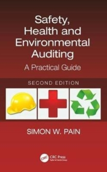 Safety, Health and Environmental Auditing : A Practical Guide, Second Edition, Hardback Book
