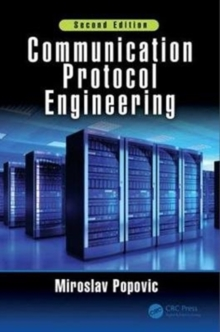 Communication Protocol Engineering, Second Edition, Hardback Book