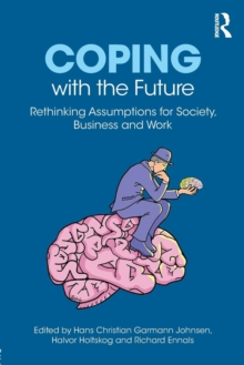 Coping with the Future : Rethinking Assumptions for Society, Business and Work, Paperback Book