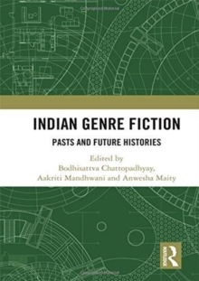 Indian Genre Fiction : Pasts and Future Histories, Hardback Book