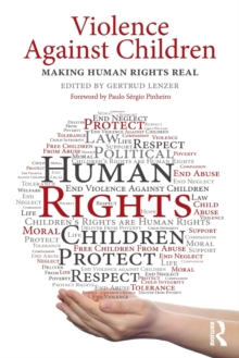 Violence Against Children : Making Human Rights Real, Paperback Book