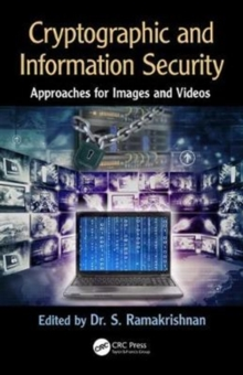 Cryptographic and Information Security Approaches for Images and Videos, Hardback Book