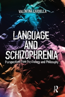 Language and Schizophrenia : Perspectives from Psychology and Philosophy, Paperback Book