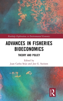 Advances in Fisheries Bioeconomics : Theory and Policy, Hardback Book