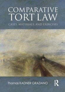 Comparative Tort Law : Cases, Materials, and Exercises, Paperback Book