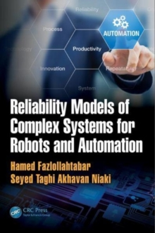 Reliability Models of Complex Systems for Robots and Automation, Paperback Book