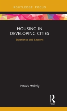 Housing in Developing Cities : Experience and Lessons, Hardback Book