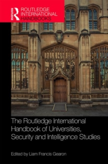 The Routledge International Handbook of Universities, Security and Intelligence Studies, Hardback Book