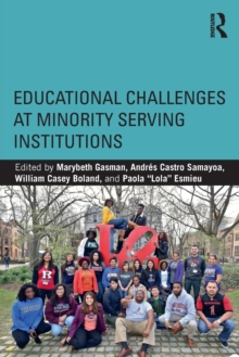Educational Challenges at Minority Serving Institutions, Paperback Book