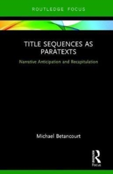 Title Sequences as Paratexts : Narrative Anticipation and Recapitulation, Hardback Book