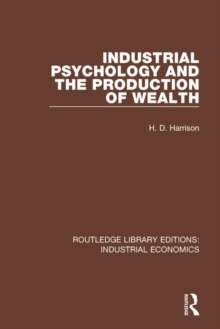 Industrial Psychology and the Production of Wealth, Paperback / softback Book