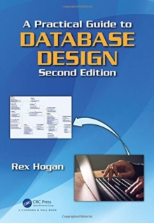 A Practical Guide to Database Design, Second Edition, Hardback Book