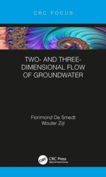 Two- and Three-Dimensional Flow of Groundwater, Hardback Book