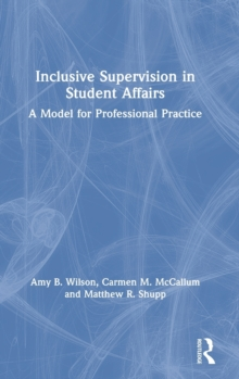 Inclusive Supervision in Student Affairs : A Model for Professional Practice, Hardback Book
