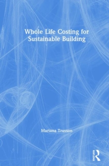 Whole Life Costing for Sustainable Building, Hardback Book