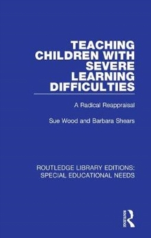 Teaching Children with Severe Learning Difficulties : A Radical Reappraisal, Hardback Book
