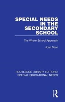 Special Needs in the Secondary School : The Whole School Approach, Hardback Book