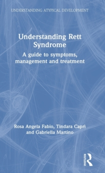 Understanding Rett Syndrome : A guide to symptoms, management and treatment, Hardback Book