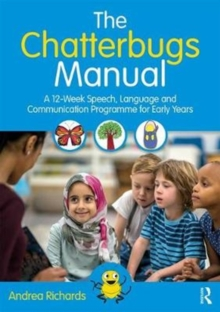 The Chatterbugs Manual : A 12-Week Speech, Language and Communication Programme for Early Years, Paperback / softback Book
