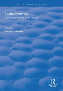 Capital Histories : A Bibliographical Study of London, Paperback / softback Book