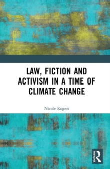 Law, Fiction and Activism in a Time of Climate Change, Hardback Book