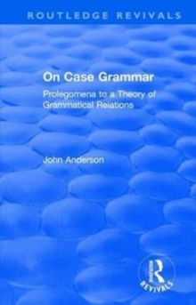 On Case Grammar : Prolegomena to a Theory of Grammatical Relations, Hardback Book