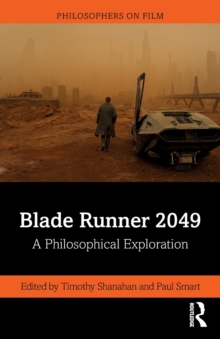 Blade Runner 2049 : A Philosophical Exploration, Paperback / softback Book