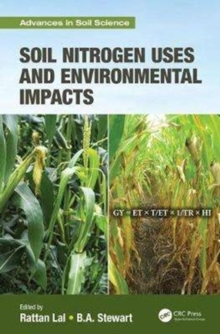 Soil Nitrogen Uses and Environmental Impacts, Hardback Book