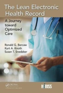 The Lean Electronic Health Record : A Journey toward Optimized Care, Hardback Book