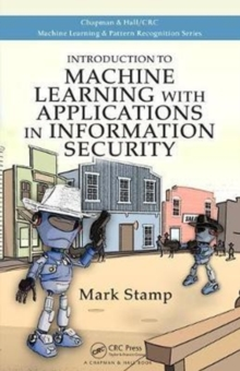 Introduction to Machine Learning with Applications in Information Security, Hardback Book