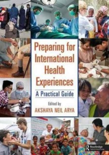 Preparing for International Health Experiences : A Practical Guide, Paperback Book