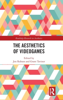 The Aesthetics of Videogames, Hardback Book