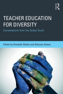 Teacher Education for Diversity : Conversations from the Global South, Paperback Book