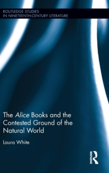 The Alice Books and the Contested Ground of the Natural World, Hardback Book