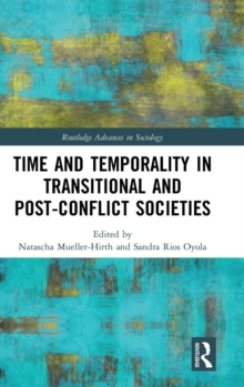 Time and Temporality in Transitional and Post-Conflict Societies, Hardback Book