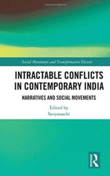 Intractable Conflicts in Contemporary India : Narratives and Social Movements, Hardback Book
