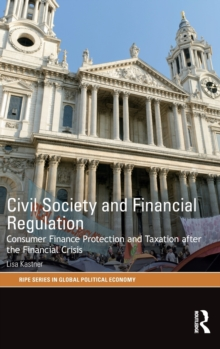 Civil Society and Financial Regulation : Consumer Finance Protection and Taxation after the Financial Crisis, Hardback Book
