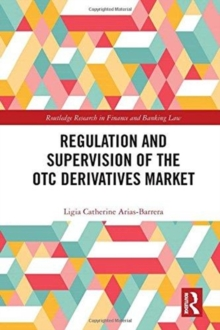 Regulation and Supervision of the OTC Derivatives Market, Hardback Book